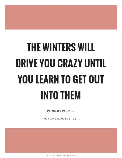 drive you mad lyrics winters quotes winters sayings winters picture quotes