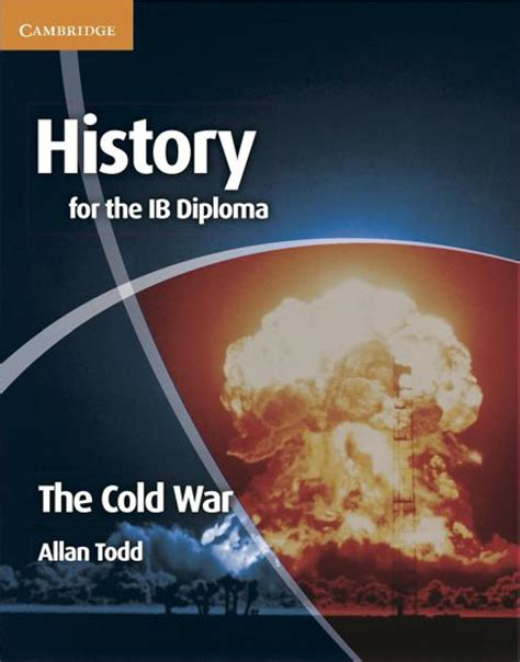 the cold war cambridge 0521798086 history for the ib diploma the cold war by cambridge university press education issuu