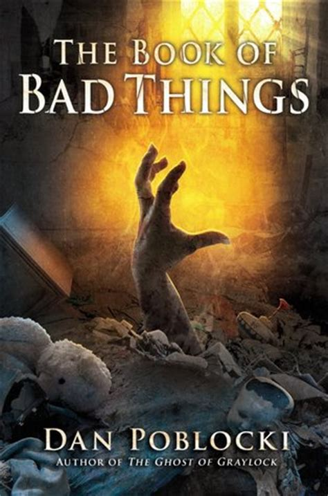 the of a bad books the book of bad things by dan poblocki reviews