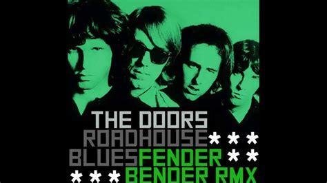 fender bender the doors roadhouse blues remix