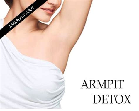 What Does Detoxing Armpits Do by Armpit Cleanse Detox Your Armpits Naturally Detox