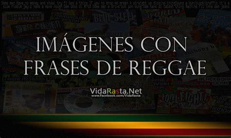 imagenes y frases de vida rasta 11 im 225 genes con frases de reggae para compartir