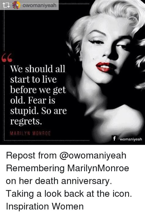Marilyn Monroe Meme - owomaniyeah we should all start to live before we get old