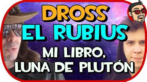 libro la novela de mi dross y el rubius mi libro luna de plut 211 n youtube
