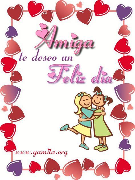 Imagenes Feliz Dia Amiga | predicaciones para las madres newhairstylesformen2014 com