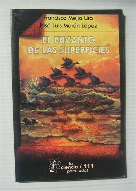 libro el encanto francisco mejia lira el encanto de las superficies libro 149 99 en mercado libre
