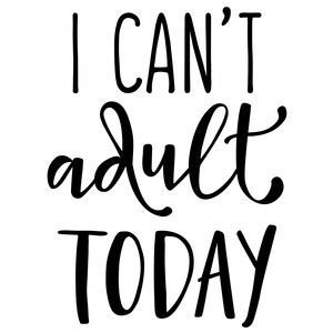 Silhouette Design Store   View Design #153370: i can't adult today