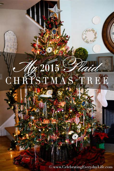 christmas tree decorating ideas with plaid ribbon my 2015 plaid tree celebrating everyday with carroll