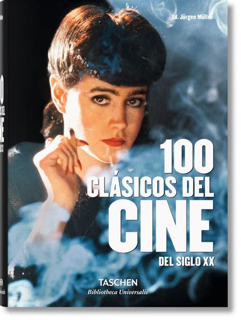 100 clasicos del cine 3836556162 100 cl 225 sicos del cine del siglo xx bibliotheca universalis libros taschen