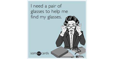 Help Me To Find My I Need A Pair Of Glasses To Help Me Find My Glasses Confession Ecard