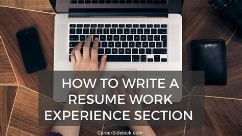 Resume Experience Section by How To Write A Flawless Resume Work Experience Section