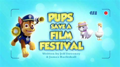 pups save  film festival paw patrol wiki fandom