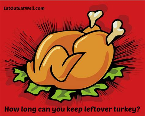 leftover turkey how long can you keep it eat out eat well