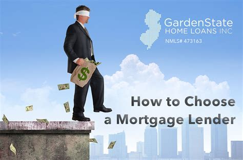 how to choose a mortgage lender garden state home loans