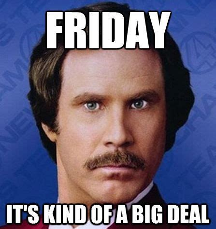 Deal Meme - 20 friday memes that will make you feel really excited