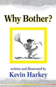 Why Bother Dating Then by Why Bother By Kevin Harkey Paperback Barnes Noble 174