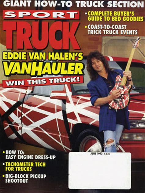 eddie van halen truck the story behind van halen ized quot van hauler quot trucks