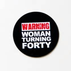 40th birthday stickers warning woman turning forty