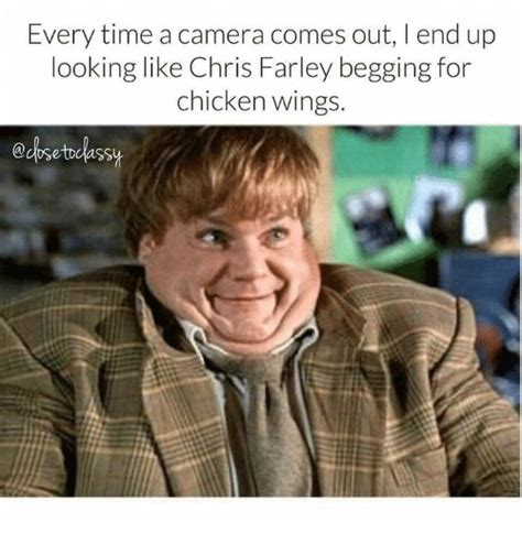 Chris Farley Memes - every time a camera comes out lend up looking like chris