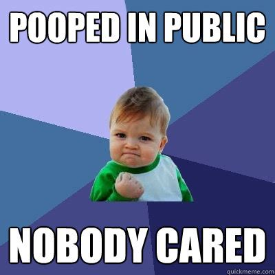 Hhhnnnggg Meme - pooped in public nobody cared success kid quickmeme