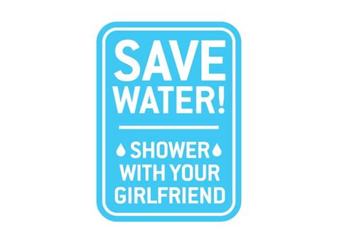 Save Water Shower With Your by 90 Epic Sign Design