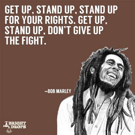 cant stand up for 1408885913 17 uplifting bob marley quotes that can change your life bob marley bobs and fight for