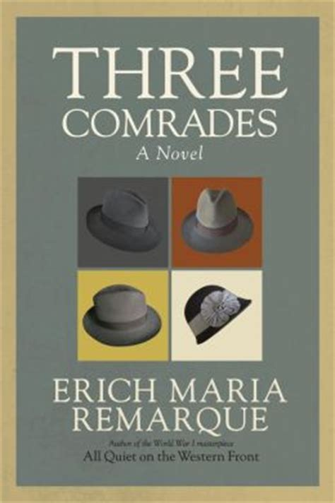 Erich Remarque Three Comrades three comrades free summary essay sles and exles