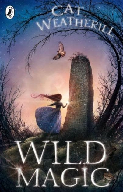 libro wild magic the wildwood wild magic by cat weatherill paperback barnes noble 174