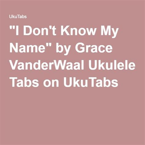 strumming pattern white trash beautiful quot i don t know my name quot by grace vanderwaal ukulele tabs on