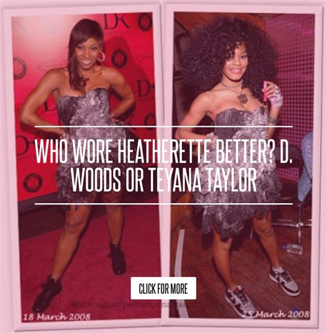 Who Wore Heatherette Better D Woods Or Teyana by Who Wore Heatherette Better D Woods Or Teyana