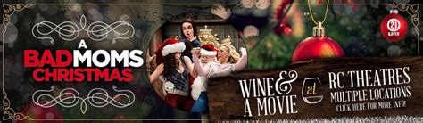 local movie theaters a bad moms christmas by rc theatres