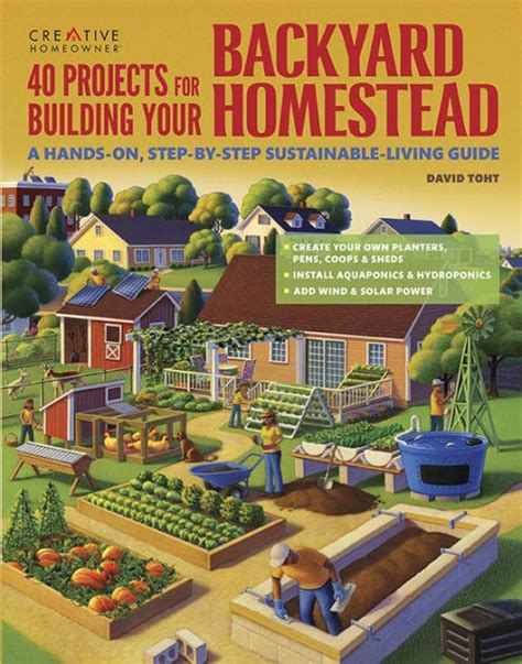 backyard homesteading 40 projects for building your backyard homestead a hands