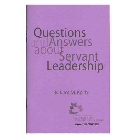 questions answers about servant leadership greenleaf