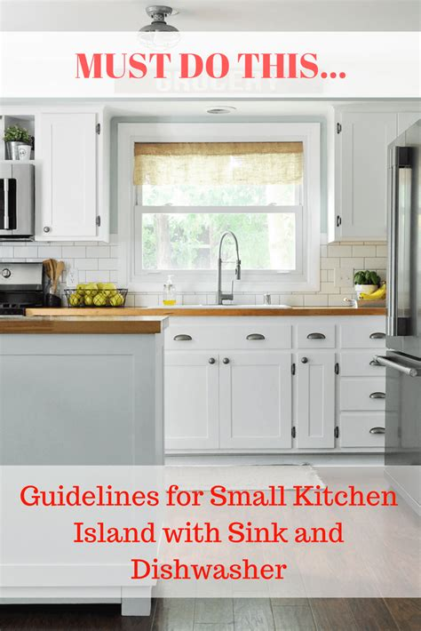 guidelines for small kitchen island with sink and dishwasher kitchen island with sink and dishwasher small kitchen and