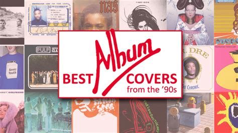 the 50 coolest album covers ever shortlist magazine the 40 best album covers of the 90s