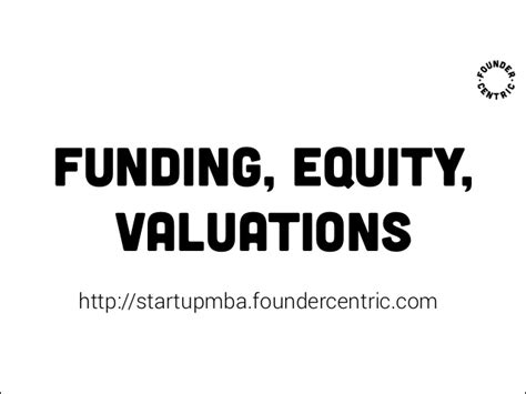 Mba Funding Opportunities by Startup Mba 3 1 Funding Equity Valuations