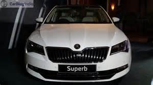 skoda new car in india new skoda superb 2016 india launch 5 carblogindia