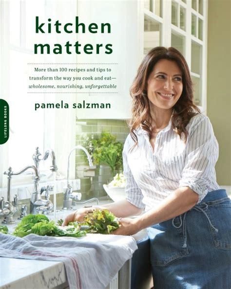 Kitchen Matters Book my new book is here salzman recipes