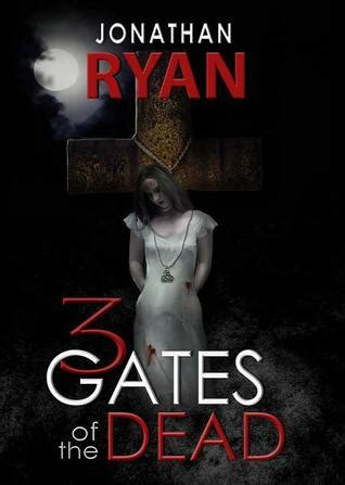 the two gates books 3 gates of the dead by jonathan reviews discussion