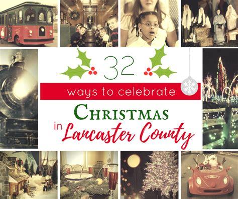 11 ways to celebrate christmas in paris 32 unique ways to celebrate christmas in lancaster county