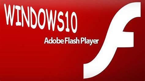 adobe flash player descargar descargar adobe flash player para windows 10 gratis en