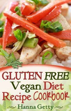 the gluten free vegan cookbook 120 easy recipes books 1000 images about vegan cookbooks on gluten