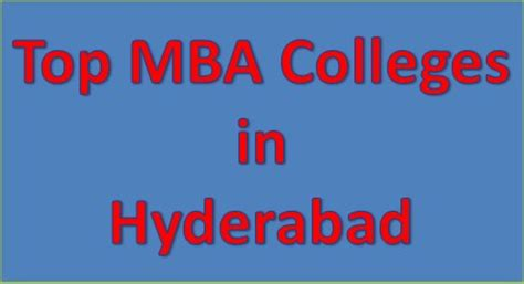 Best B Schools In Hyderabad For Mba by Top Mba Colleges In Hyderabad