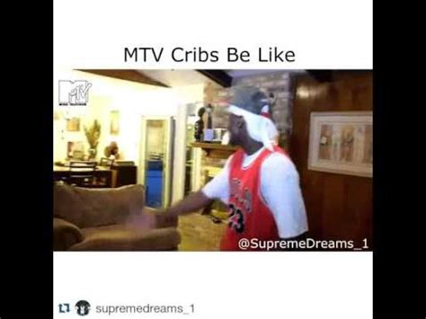 Mtv Cribs Free by Mtv Cribs Be Like