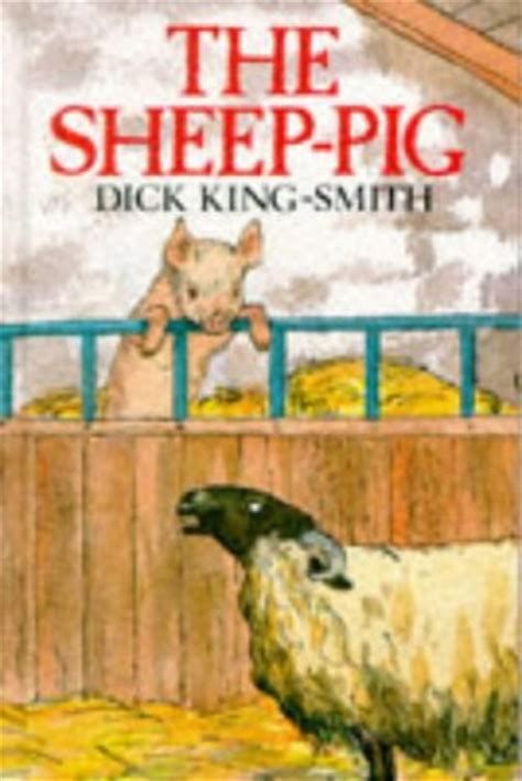 the sheep pig the sheep pig by king smith reviews discussion bookclubs lists