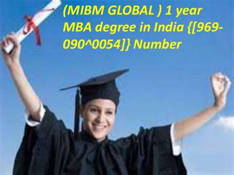 1 Year Mba Uc by 1 Year Mba Degree In India 969 090 0054 For Mibm Global