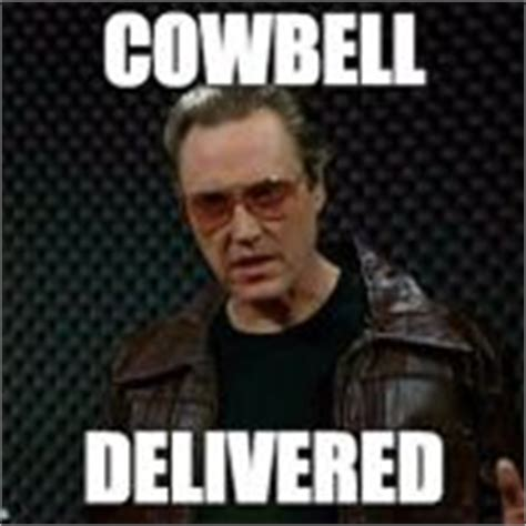 More Cowbell Meme - more cowbell meme 28 images 17 best images about