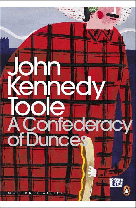 a confederacy of dunces a confederacy of dunces john kennedy toole reading john kennedy