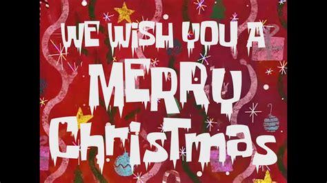 spongebob christmas song spongebob we wish you a merry