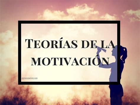 imagenes de teorias motivacionales teor 237 as de la motivaci 243 n motivaci 243 n